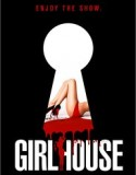 Girl House izle +18 Yetişkin tek part izle
